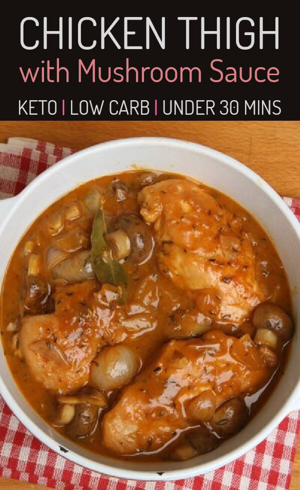 Low Carb Chicken Thighs with Mushroom Sauce