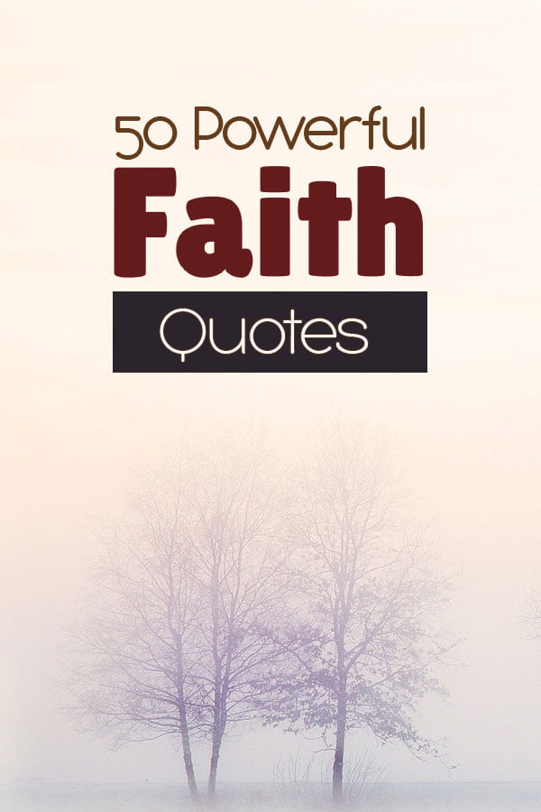 50 Powerful Faith Quotes