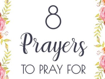 8 prayers to pray for daily
