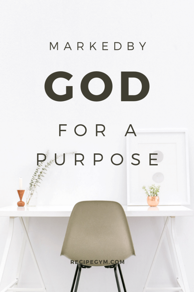 Marked by God for a purpose