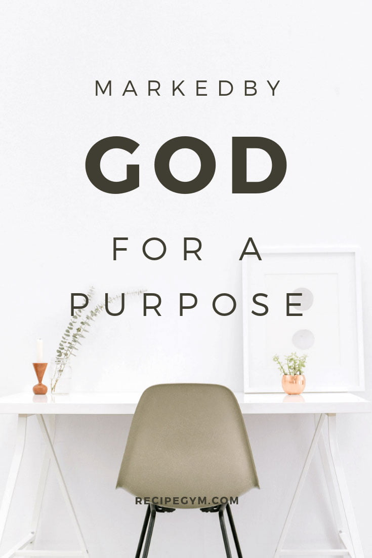 You are Marked by God for a Purpose
