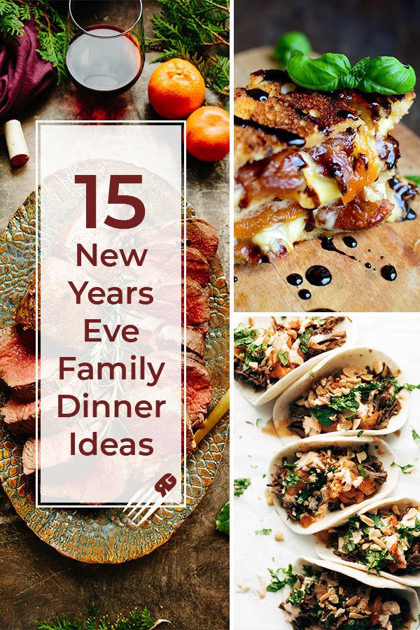15 New Years Eve Family Dinner Ideas