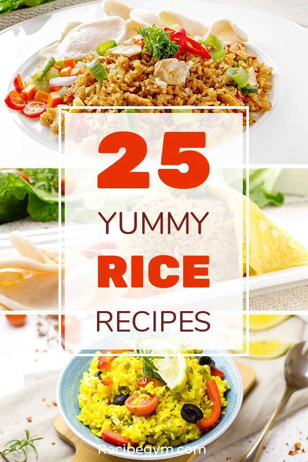 25 Yummy Rice Recipes