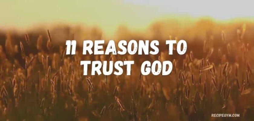 11 reasons to trust god | faith blog