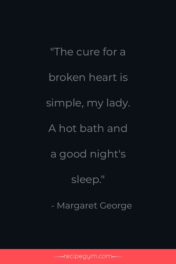 Cure for a broken heart quote