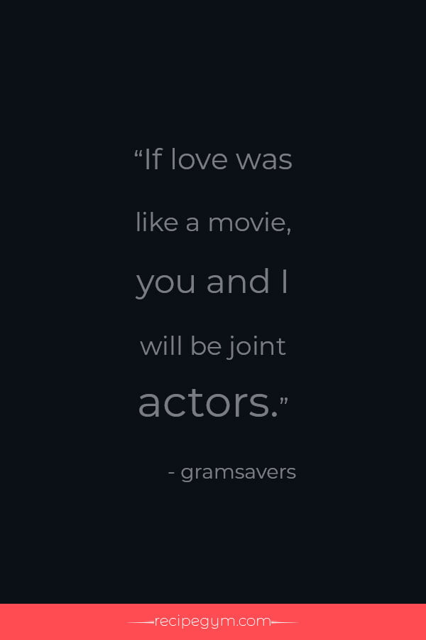 If love was like a movie quote