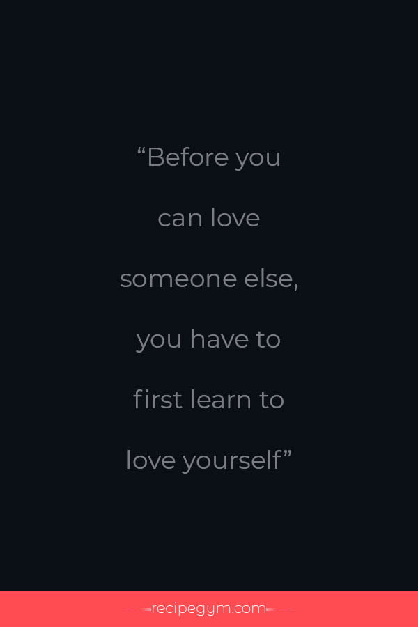 Learn to love yourself first quote