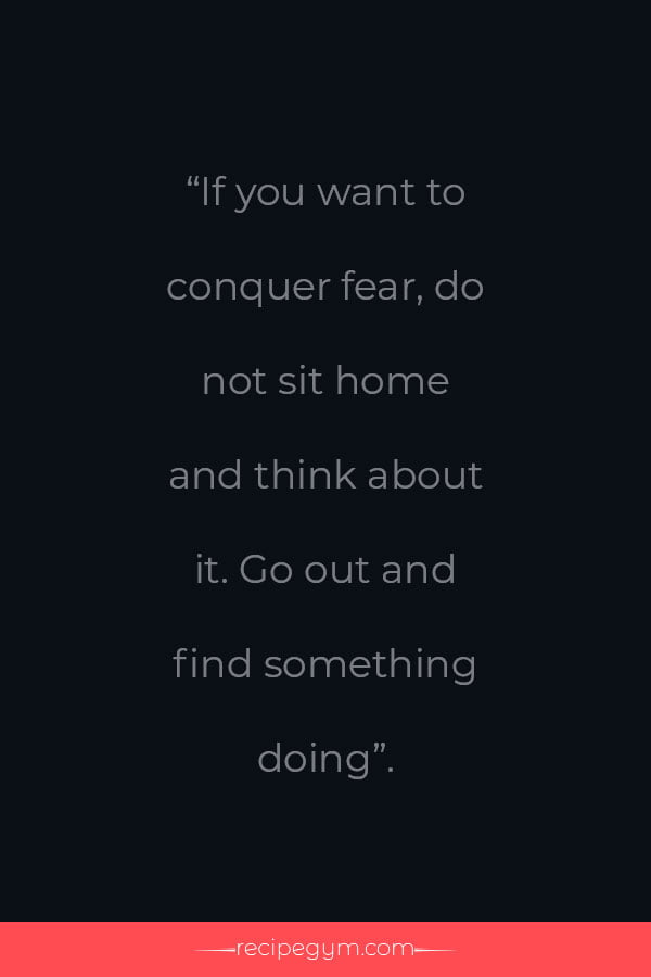 Quote on how to conquer feer