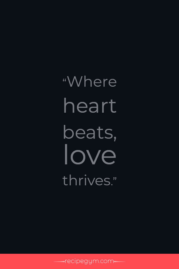 Where heart beats love thrives