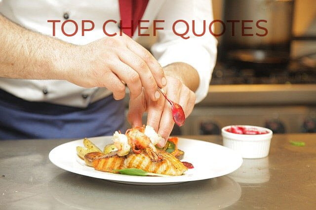 40 Top Chef Quotes