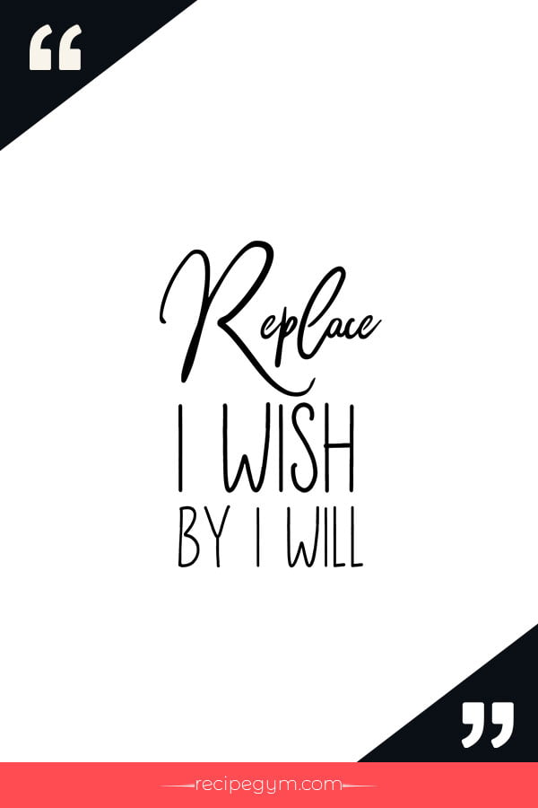 Replace I wish by I will