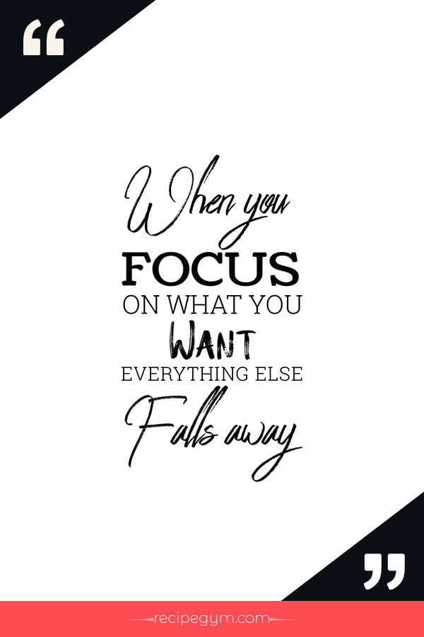 When you focus on what you want everything else falls away