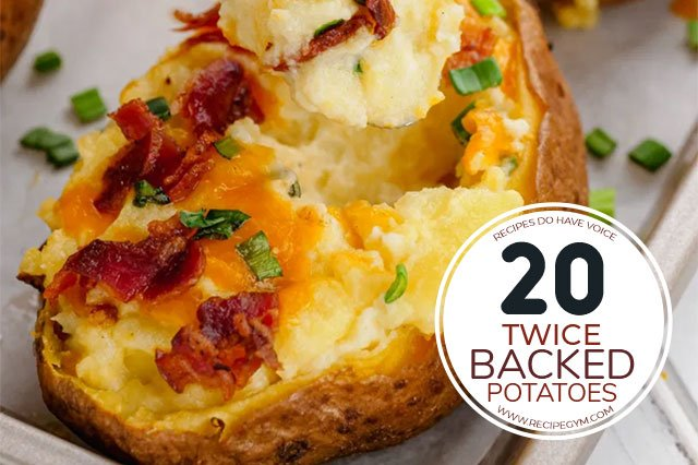 20 Twice Baked Potatoes you will love