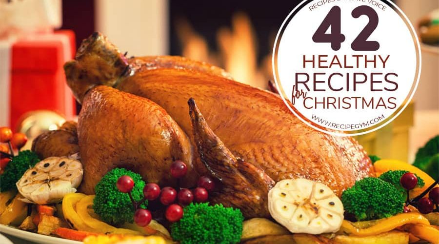 42 best healthy christmas recipes to try out | faith fitness food