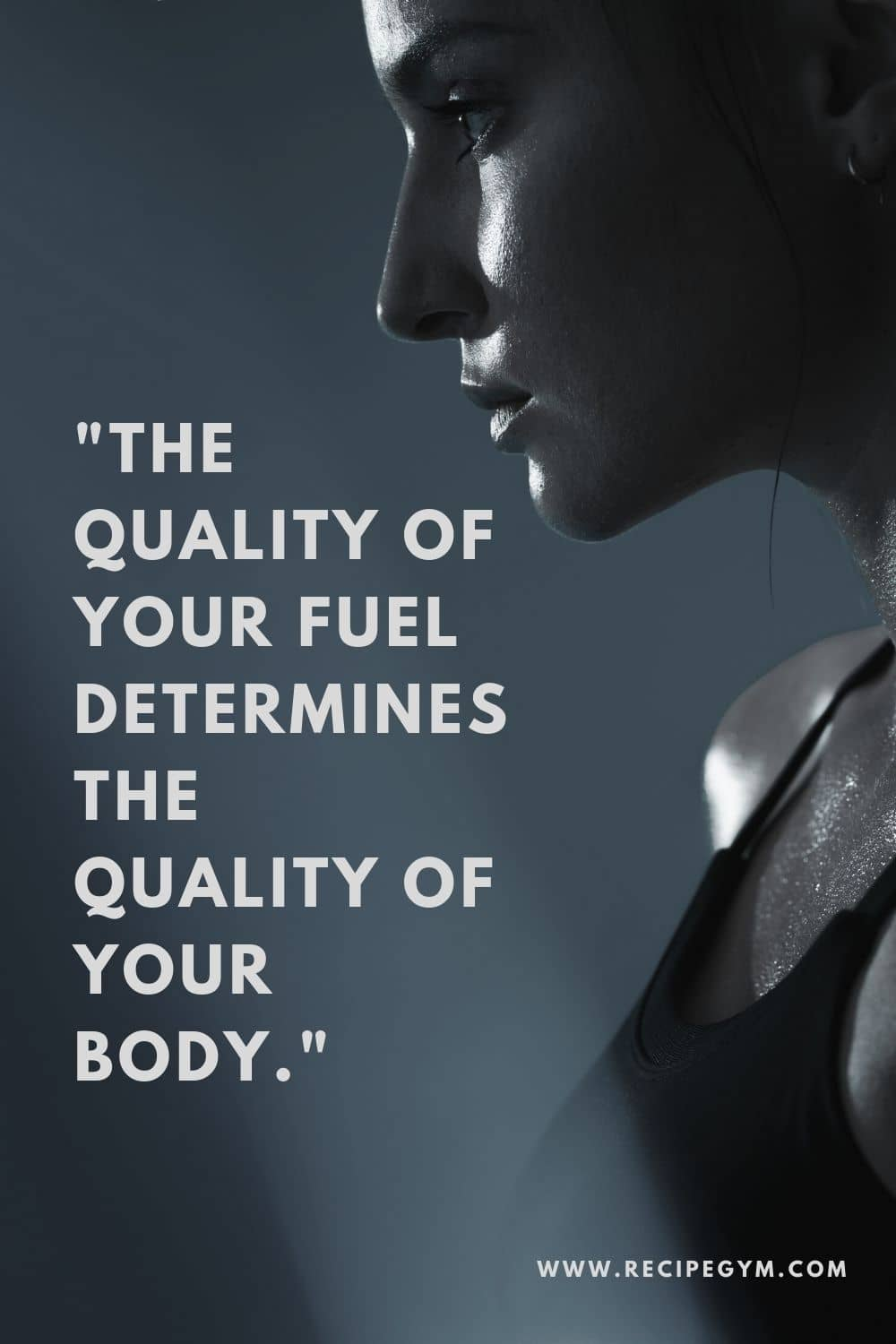 The quality of your fuel determines the quality of your body
