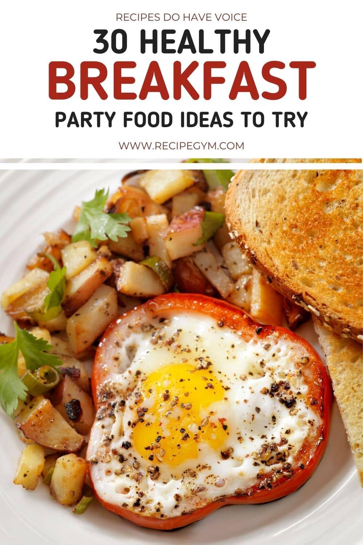 30 Healthy Breakfast Party Food Ideas