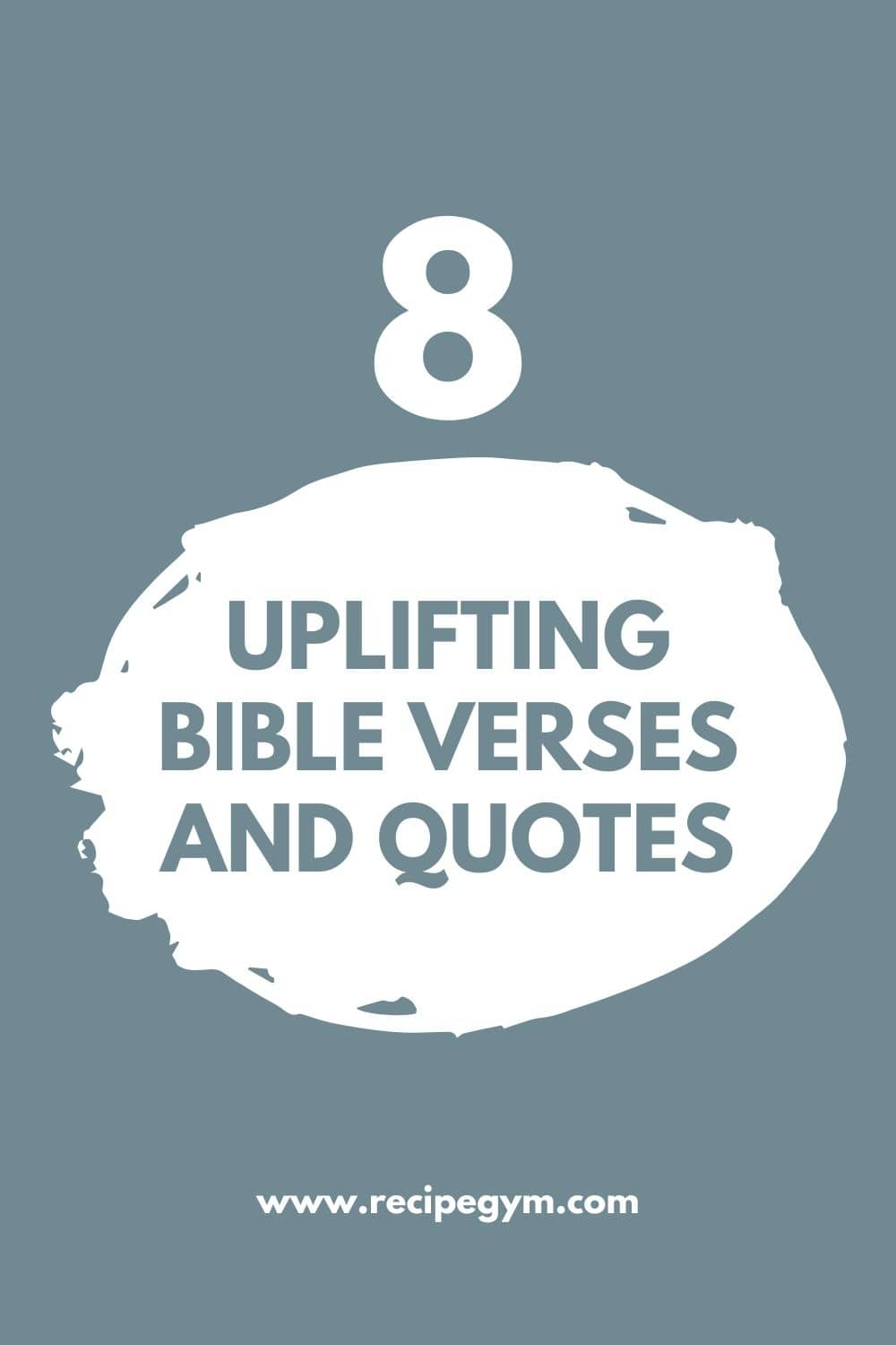 Uplifting bible verses and quotes