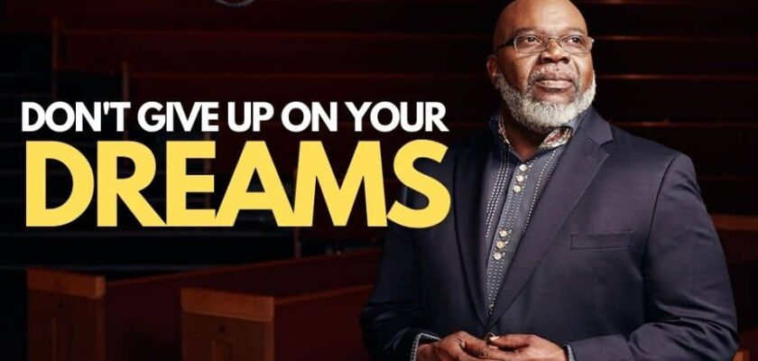 Don't give up on your dreams - motivational speech   faith blog